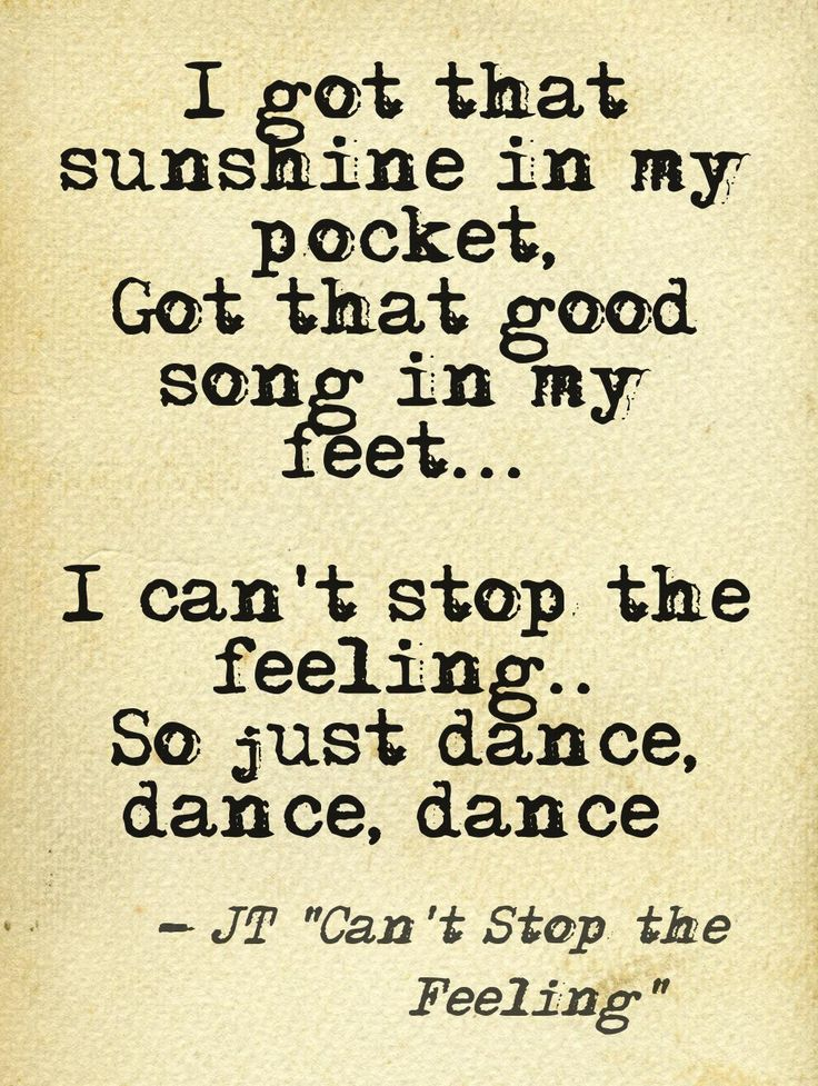 Justin Timberlake Cant Stop the Feeling Lyrics This quote courtesy of @Pinstamatic (http://pinstamatic.com)