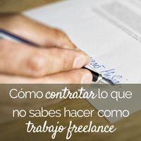 Cómo contratar lo que no sabes hacer como trabajo freelance