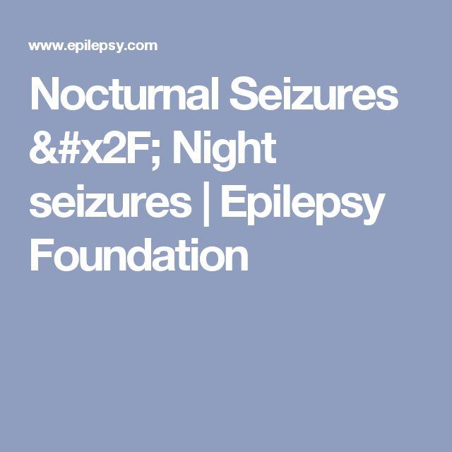 Nocturnal Seizures / Night seizures | Epilepsy Foundation