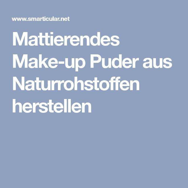 Mattierendes Make-up Puder aus Naturrohstoffen herstellen