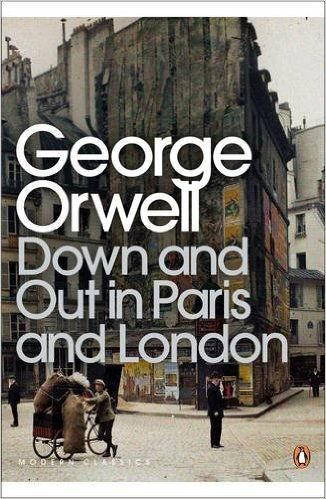 Down and Out in Paris and London (Penguin Modern Classics): Amazon.co.uk: George Orwell: 9780141184388: Books