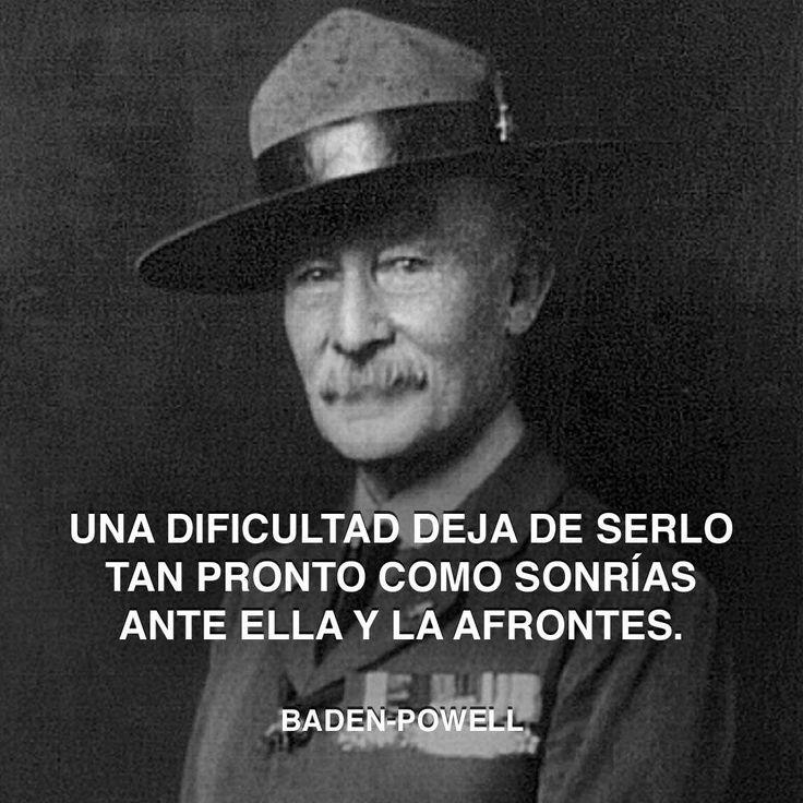 « Una dificultad deja de serlo tan pronto como sonrías ante ella y la afrontes. » Baden-Powell #dificultad #sonrisa #baden-powell http://www.pandabuzz.com/es/cita-del-dia/badenpowell-dificultades