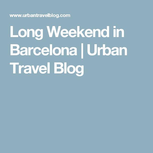 Long Weekend in Barcelona | Urban Travel Blog