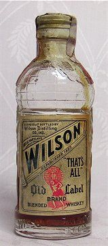 """Wilson """"That's All"""" Old Label Blended Whiskey circa 1936 90 proof 1/10th Pint."""