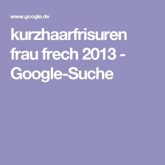 kurzhaarfrisuren frau frech 2013 - Google-Suche