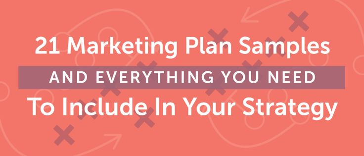 Marketing Plan Samples And Everything You Need To Include In