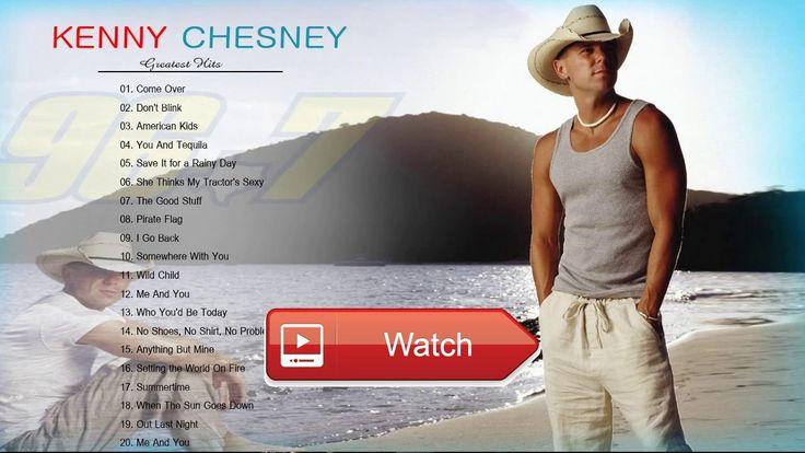 Best Of Kenny Chesney Playlist Kenny Chesney Greatest Hits  Best Of Kenny Chesney Playlist Kenny Chesney Greatest Hits