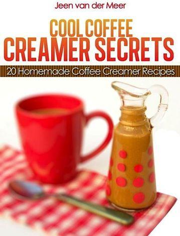 e-Cookbook: 20 Homemade Coffee Creamer Recipes