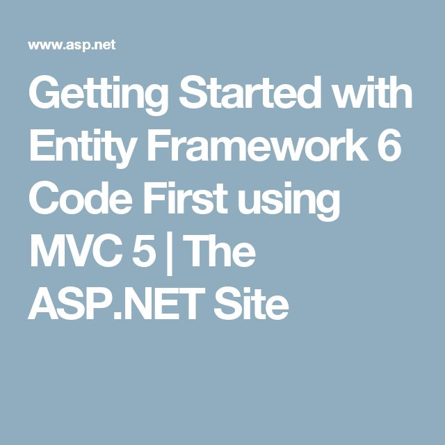 Getting Started with Entity Framework 6 Code First using MVC 5 | The ASP.NET Site