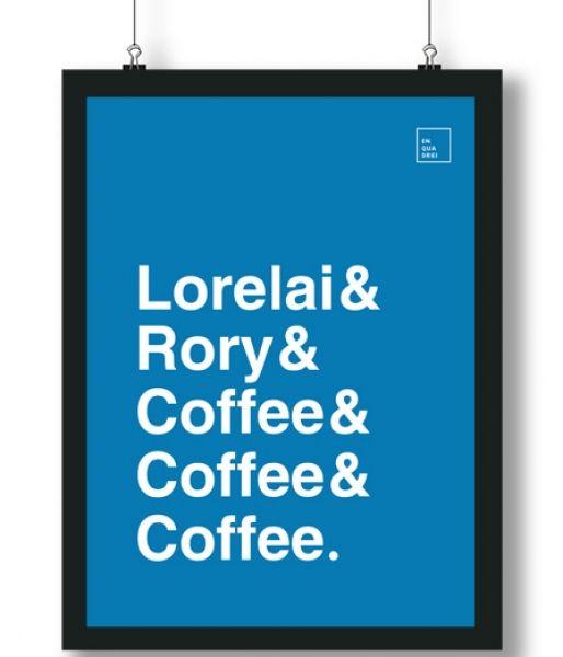 Poster/Quadro com Personagens da série Gilmore Girls – Lorelai& Rory& Coffee& Coffee& Coffee.