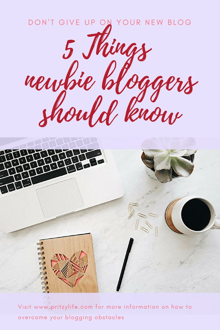 5 Things that newbie bloggers should know before they give up