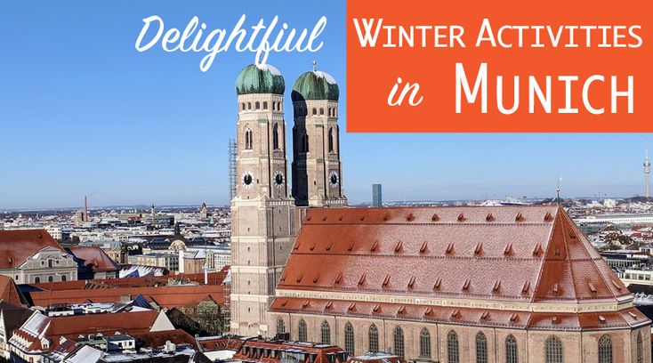 Delightful Winter Activities in Munich to Beat the Cold.