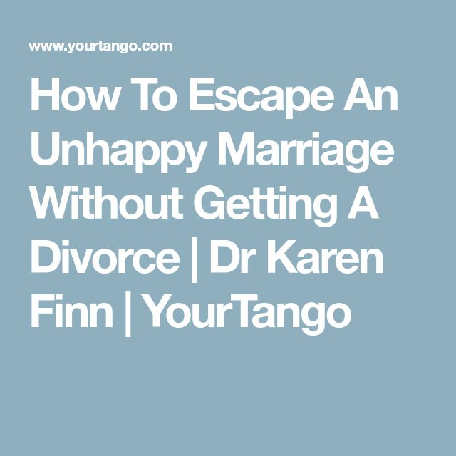 How To Escape An Unhappy Marriage Without Getting A Divorce | Dr Karen Finn | YourTango