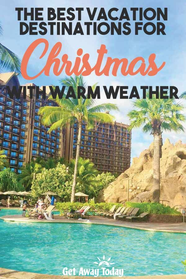 Best Warm Weather Destinations For Christmas In 2020 Christmas Vacation Destinations Warm Vacation Destinations Warm Vacation Spots