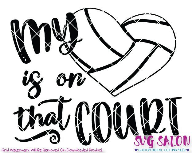 my heart is on that court volleyball cut file set in svg  eps  dxf  jpeg  and png