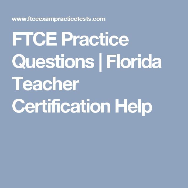 FTCE Practice Questions | Florida Teacher Certification Help
