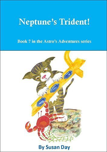 Neptune's Trident: Book 7 in the Astro's Adventures Series by Susan Day, http://www.amazon.com/dp/B00LATGQ7G/ref=cm_sw_r_pi_dp_hy5.ub1PXEYRG