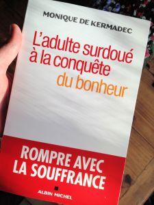 """Mon avis de lecture sur le tout nouveau livre de #MoniqueDeKermadec : """"L'adulte #surdoué à la conquête du bonheur. Rompre avec la #souffrance"""" :)"""