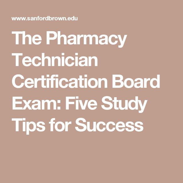 The Pharmacy Technician Certification Board Exam: Five Study Tips for Success