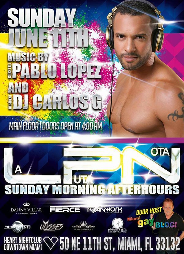 Following the tradition of the Best of Miami Gay Night Life!!! This Saturday Into Sunday June 11th!!! Danny Villar, Ely Lords, and Juan Saco Mironoff from Miami Gay Blog invites you to LPN La puta Nota Afterhours, the best afterhours in town, This weekend with one of our Favorite DJs, DJ Pablo Lopez alongside our Resident DJ. CARLOS G. Heart Nightclub, 50 NE 11th Street, Miami - Downtown. Doors open at 4am. #laputanota #lpn #miamigayblog #miamiafterhours #sundayafterhours #circuitboys…