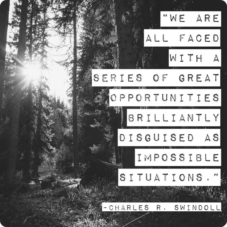 """""""We are all faced with a series of great opportunities brilliantly disguised as impossible situations."""" Charles R. Swindoll  #Quote #Quotes"""