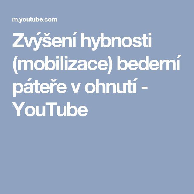 Zvýšení hybnosti (mobilizace) bederní páteře v ohnutí - YouTube
