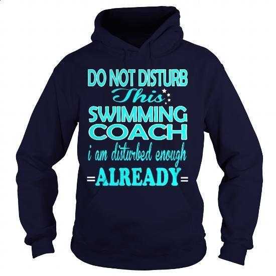 SWIMMING COACH-DISTURB #Tshirt #clothing. ORDER NOW => https://www.sunfrog.com/LifeStyle/SWIMMING-COACH-DISTURB-Navy-Blue-Hoodie.html?60505