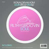 FGS045 - Ronald Enakadm - South African Vibe EP Clips by Filthy Groovin MusicGroup on SoundCloud