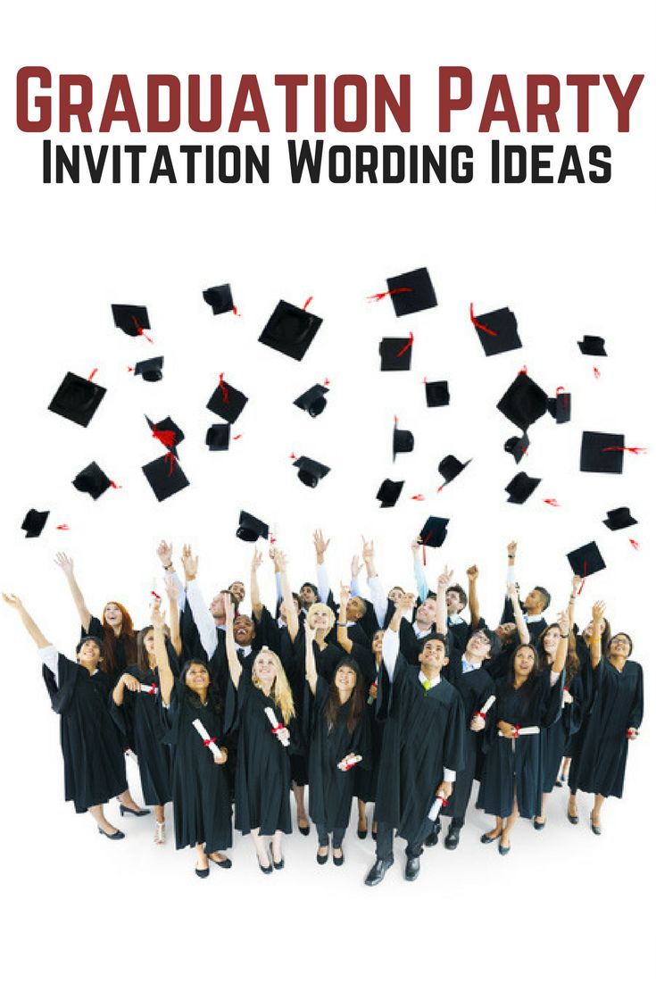 Wording ideas for graduation parties (high school and college)