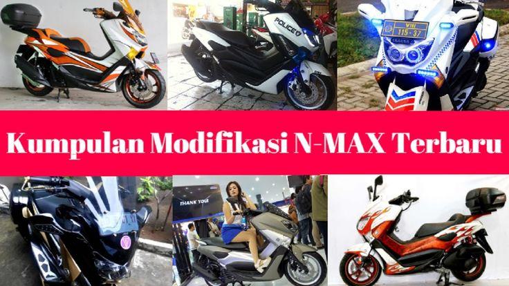 Galeri Modifikasi YAMAHA NMAX Super Keren, Kekinian dan Paling Kece!!Nma...