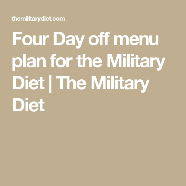 Four Day off menu plan for the Military Diet | The Military Diet                                                                                                                                                                                 More