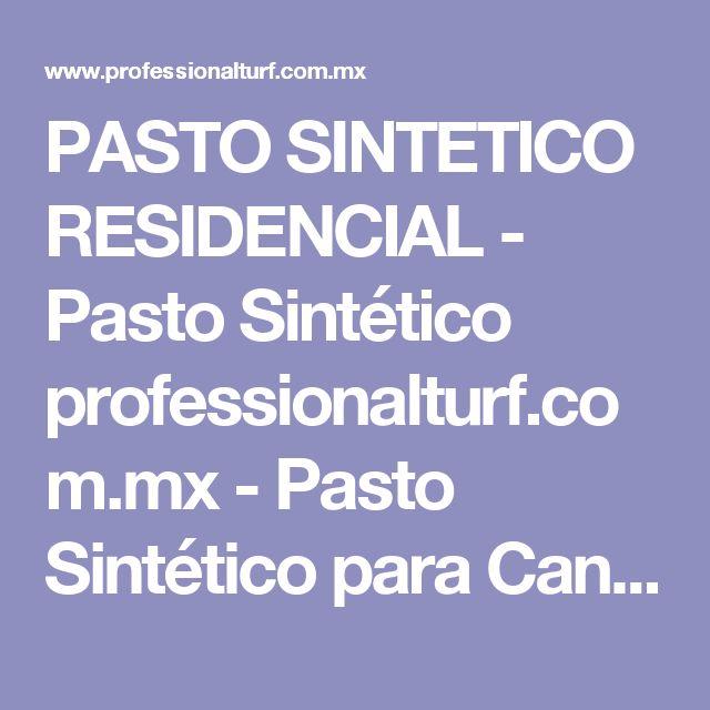 PASTO SINTETICO RESIDENCIAL - Pasto Sintético professionalturf.com.mx - Pasto Sintético para Canchas de Futbol 7, Pasto Artificial para Canchas de Futbol, Pasto Sintético en México, Pasto Sintético en Querétaro