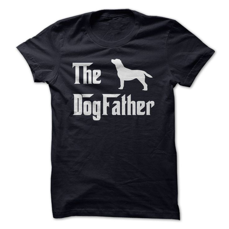 The DogFather ...T-Shirt or Hoodie click to see here>>  https://www.sunfrogshirts.com/Pets/The-DogFather-For-dog-loving-dads.html?3618