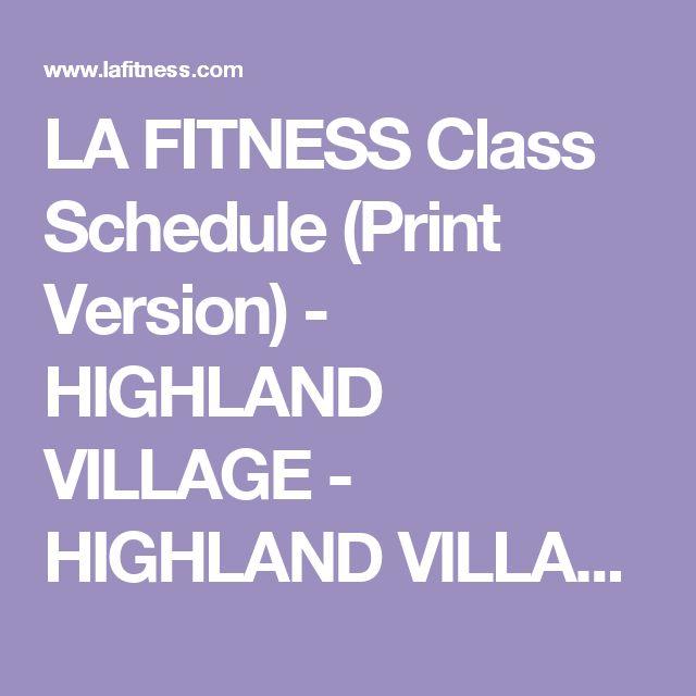 La Fitness Class Schedule Print Version Highland Village Highland Village Tx La Fitness Lower Abs Workout Group Fitness Classes