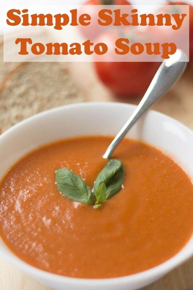 Simple Skinny Tomato Soup Recipe Soup Recipes Tomato Soup Recipes Food Recipes