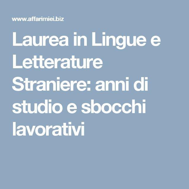 Laurea in Lingue e Letterature Straniere: anni di studio e sbocchi lavorativi