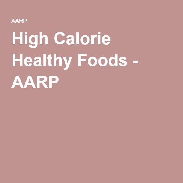 High Calorie Healthy Foods - AARP