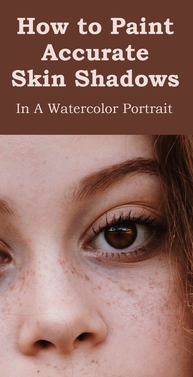 Video How To Paint Accurate Skin Shadows In A Watercolor Portrait