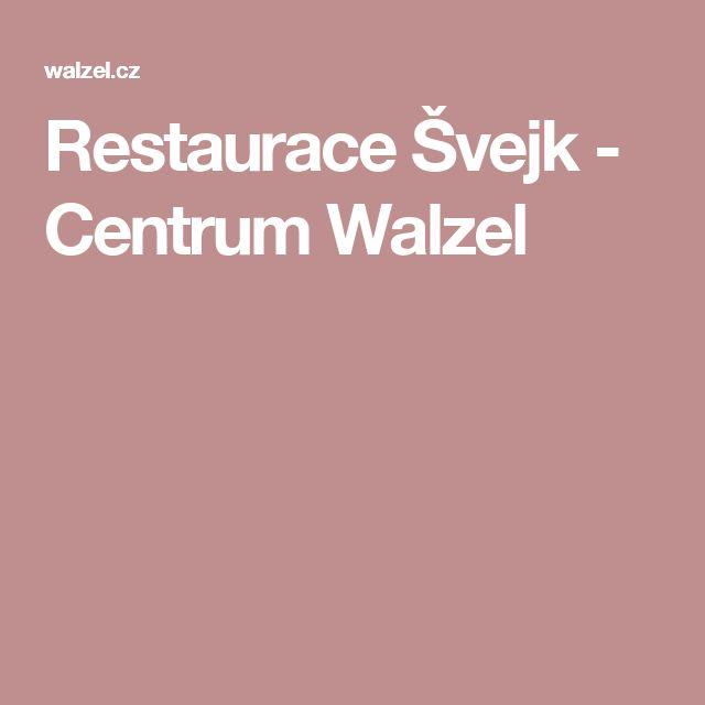 Restaurace Švejk - Centrum Walzel
