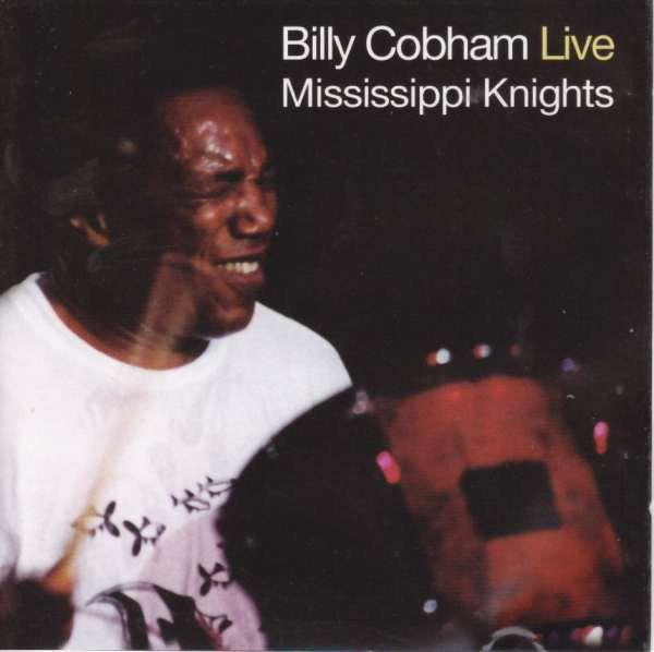 Billy Cobham - Mississippi Knights (Live) (CD) at Discogs