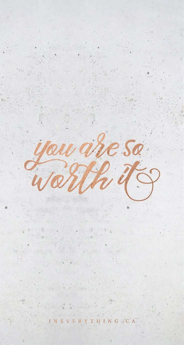 you are so worth it - phone lockscreen