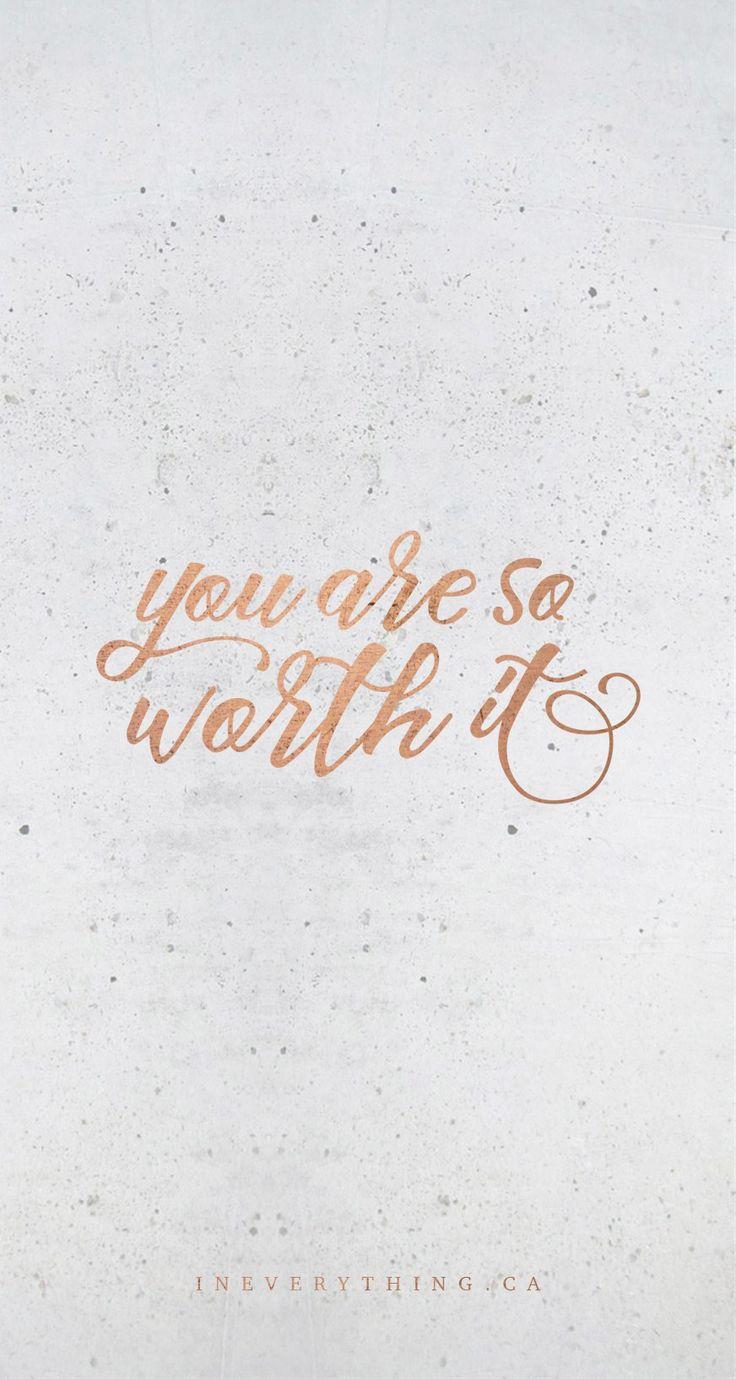 you are so worth it - phone lockscreen