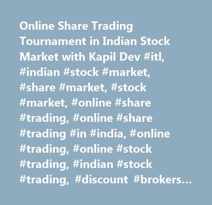 Online Share Trading Tournament in Indian Stock Market with Kapil Dev #itl, #indian #stock #market, #share #market, #stock #market, #online #share #trading, #online #share #trading #in #india, #online #trading, #online #stock #trading, #indian #stock #trading, #discount #brokers #in #india, #samco guyana.nef2.com/... # What is the Indian Trading League ? The ITL Medals Success in the stock market is defined by doing the simple things right, day-in day-out. In line with this core though...