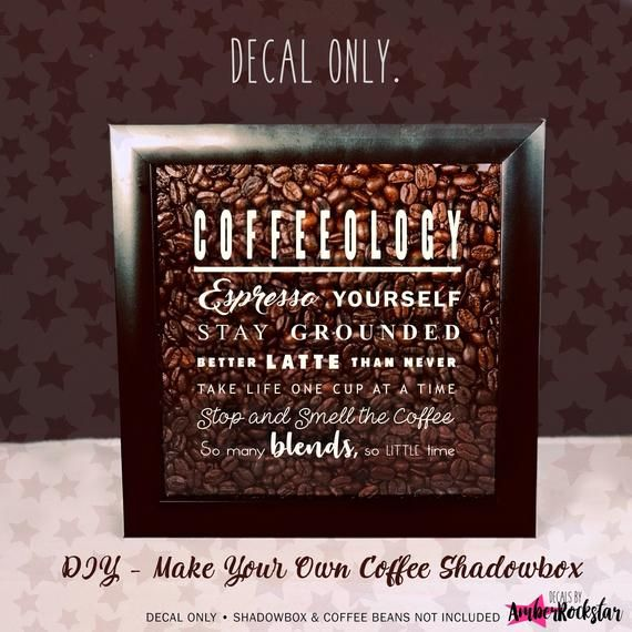 Coffeeology Coffee Lover Vinyl Decal Sticker Shadow Boxes Etsy In 2020 Shadow Boxes Vinyl Decals Vinyl Decal Stickers