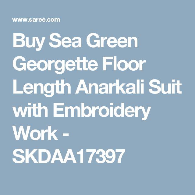 Buy Sea Green Georgette Floor Length Anarkali Suit with Embroidery Work - SKDAA17397