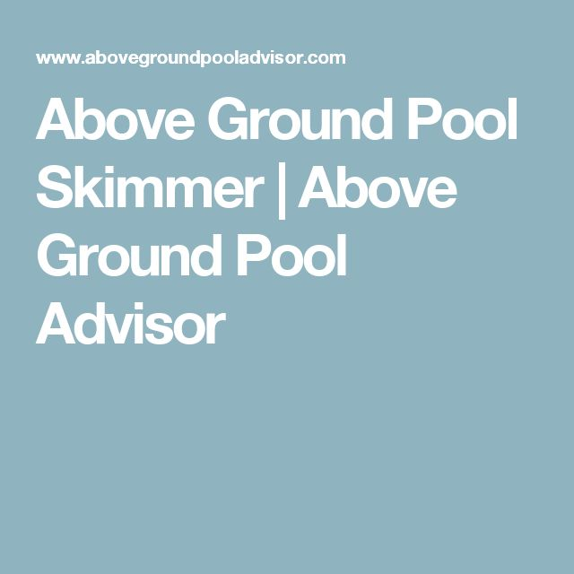 Above Ground Pool Skimmer | Above Ground Pool Advisor