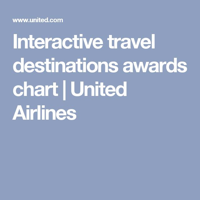 Interactive travel destinations awards chart | United Airlines