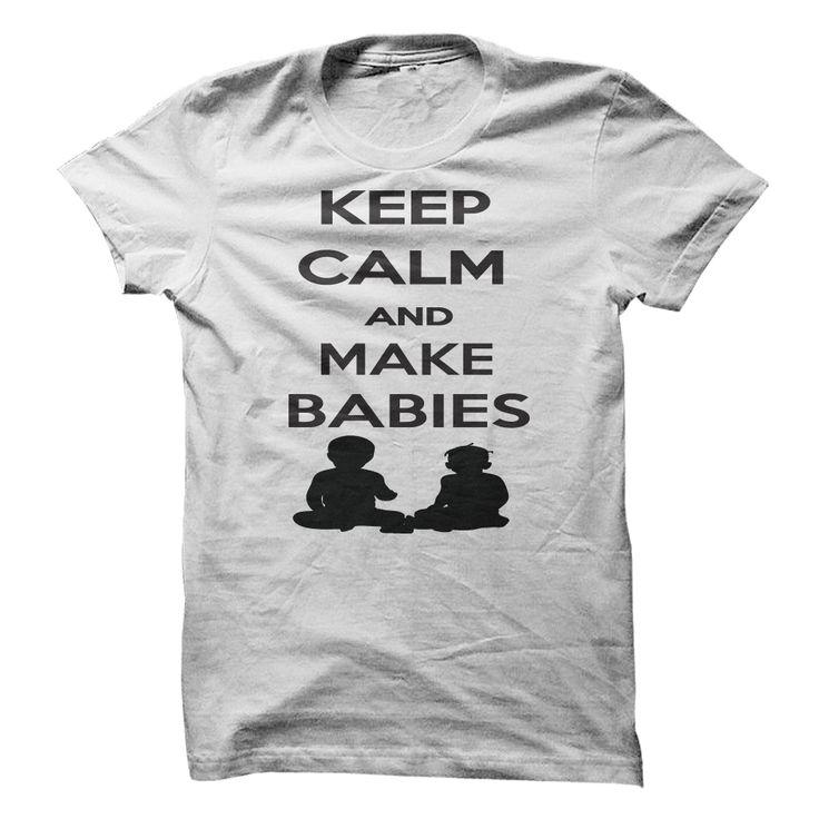 Keep Calm and Make Babies