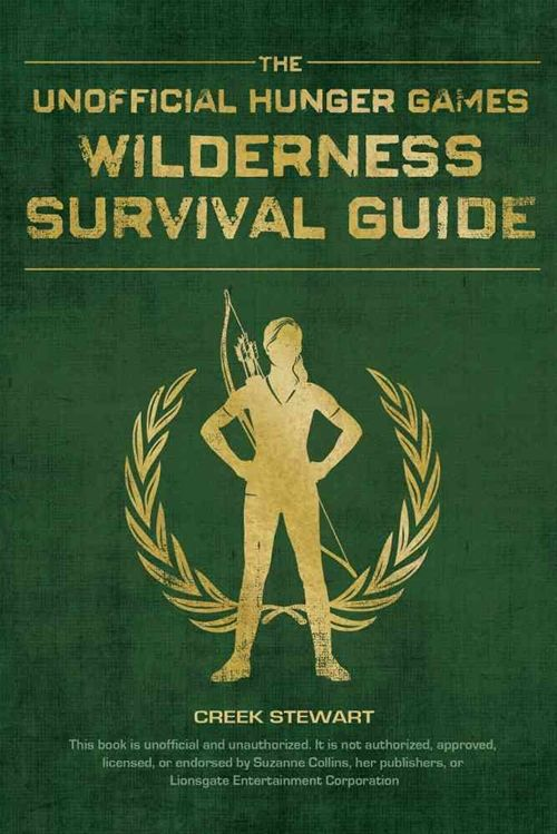 Unofficial Hunger Games Wilderness Survival Guide, The: A Wilderness Skills Manual (Bok)