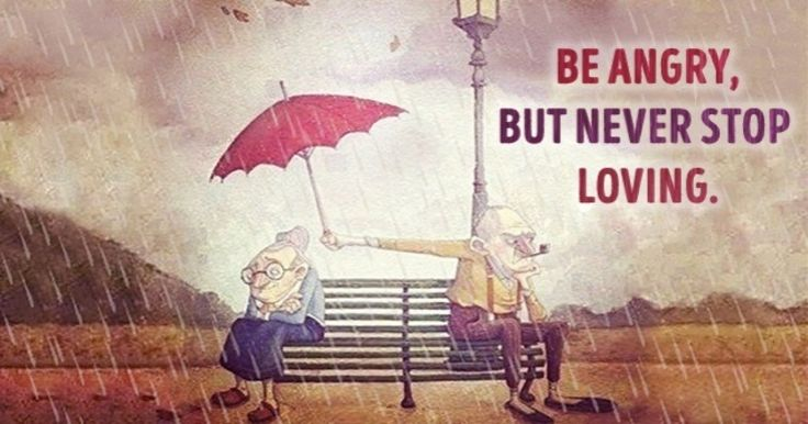 Beangry, but never stop loving